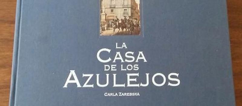 Escenario la casa de los azulejos un libro cargado de for Historia casa de los azulejos